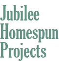 Jubilee Homespun Projects